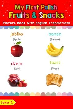 My First Haitian Creole Fruits & Snacks Picture Book with English Translations ebook by Gina S. Basic Greek Words, Basic Spanish Words, Basic French Words, Creole Words, Albanian Language, Haitian Creole, Learn Thai, Polish Language, Fruit Picture