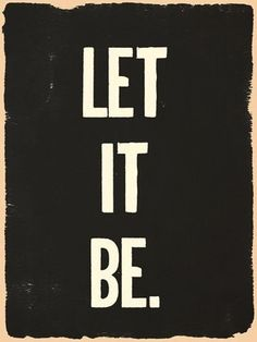 ♡ Let it be