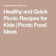 Healthy and Quick Picnic Recipes for Kids | Picnic Food Ideas