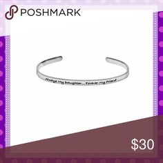 """🆕""""Always my Daughter...Forever My Friend""""🆕 🎄🆕🎄NEW and ONLY ONE AVAILABLE! Stainless Steel """"Always My Daughter.....Forever My Friend"""" inscribed on this beautiful, shiny Stainless Steel Cuff Bracelet. Somewhat adjustable to fit most size wrists. Gorgeous alone or stacked with other arm candy🎄🆕🎄PRICE IS FIRM🎄🆕🎄 Boutique Jewelry Bracelets"""