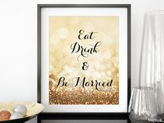 Eat drink and be married printable sign in gold glitter #EatDrinkAndBeMarried #GoldBridalShower #GoldGlitter #BuffetSign #8x10WeddingSign #5x7PrintableWeddingSign #GoldOlivia #8x10PrintableWeddingSign #5x7WeddingSign #gold