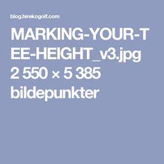 MARKING-YOUR-TEE-HEIGHT_v3.jpg 2550 × 5385 bildepunkter