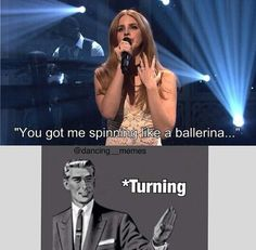"""Not spinning,but TURNING! I thought this exact thing today!!!!! (""""Queen of disaster"""")"""