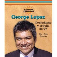 George Lopez: Comediante Y Estrella De TV / Comedian and TV Star (Latinos Famosos / Famous Latinos) (Spanish Edition).