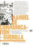 Manuel de communication-guérilla / Autonome a.f.r.i.k.a. gruppe, Luther Blissett, Sonja Brünzels ; traduit et adapté de l'allemand par Olivier Cyran http://boreal.academielouvain.be/lib/item?id=chamo:1847189&theme=UCL
