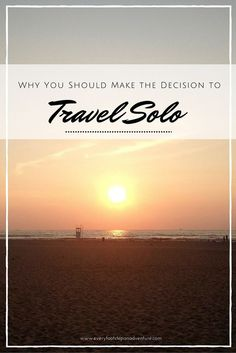 Why You Should to Travel Solo