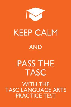 The TASC Language Arts practice test is specifically designed to ensure that the test-taker is knowledgeable about the TASC and is able to know what to expect when it is time to take the Language Arts portion of the TASC.