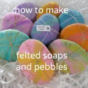 how to make felted soaps - free tutorial. Great favor idea- using felt to match your colors and soap to match the season.