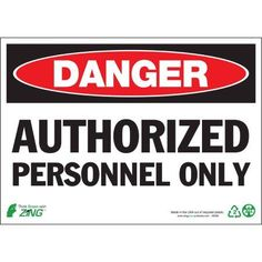 Zing Eco Safety Sign, Danger Authorized Personnel, 10Hx14W, Recycled Aluminum, Multicolor