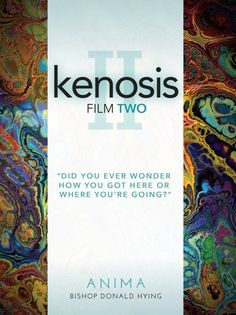 Kenosis: Film Two of the Anima Series