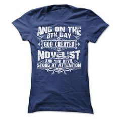 AND ON THE 8TH DAY GOD CREATED NOVELIST TEE SHIRTS - #hostess gift #house warming gift. CHECK PRICE => https://www.sunfrog.com/LifeStyle/AND-ON-THE-8TH-DAY-GOD-CREATED-NOVELIST-TEE-SHIRTS-Ladies.html?68278