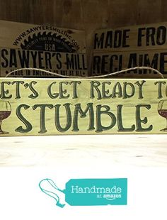 """Let's Get Ready To Stumble - 4""""x12"""" Reclaimed Pallet Wood Sign - Indoor & Outdoor Use from Sawyer's Mill Inc. https://www.amazon.com/dp/B01EC1D7N4/ref=hnd_sw_r_pi_dp_YnhAxb6R7V9MD #handmadeatamazon"""