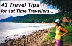 43 travel tips for 1st time travellers (or experienced travellers)