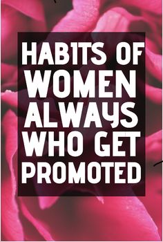 These habits of women who achieve their goals and succeed in their careers will help you be your best self and get promoted fast. Career Planning, Career Advice, Business Planning, When You Love, Told You So, Eyes On The Prize, Career Change, Career Development, Human Nature