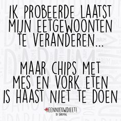 Het is gewoon niet te doen… Funny Qoutes, Funny Texts, Excuse Moi, Happy Minds, Dutch Quotes, Food Quotes, The Words, Just Smile, Really Funny