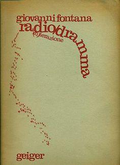 FONTANA Giovanni, Radio/dramma. I(n)terazione. Torino, Geiger, (Geiger sperimentale), 1977.