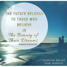 The Future Belongs to Those Who Believe in the Beauty of Their Dreams.... Never stop believing. It is the very thing that will keep you moving forward. #dreams #believe #eleanorroosevelt #yougotthis #letsdothis #BeBold #dontquit #youcandoit#believeinbeauty