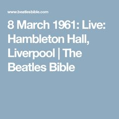 8 March 1961: Live: Hambleton Hall, Liverpool | The Beatles Bible