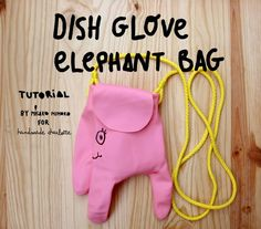 DIY Dish Glove Elephant Bag by Misako Mimoko make a softie out of garden gloves - need 2  ears instead of 1