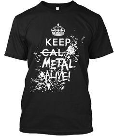 Keep Cal Metal Alive! Black T-Shirt Front