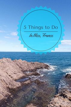 What to see and do in Nice, France.