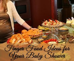 Everyone Loves Finger Foods, Especially At A Party. Guests Donu0027t Have To · Baby  Shower ...