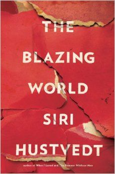 The Blazing World by Siri Hustvedt - From the internationally bestselling author comes a provocative novel about a female artist and the way prejudice, money, fame, and desire shape what we see in one another. Best Books Of 2014, New Books, Good Books, Books To Read, Book Cover Design, Book Design, Reading Lists, Book Lists, Reading 2014