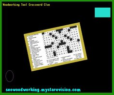 woodworking tool crossword. woodworking tool crossword clue 151219 - plans and projects! o
