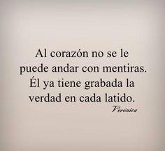 〽️Al corazón  no se le puede andar con mentiras...