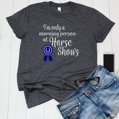 I'm Only a Morning Person at Horse Shows, Funny Horse Show Quote Shirt for Horseback Riding Equestrians, Gift for Horse Lover - Best Equitation Horse Equestrian Boots, Equestrian Outfits, Equestrian Style, Equestrian Fashion, Horse Fashion, Riding Hats, Horse Riding, Riding Clothes, Riding Gear