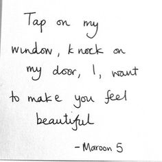 i want to make you feel beautiful - maroon 5