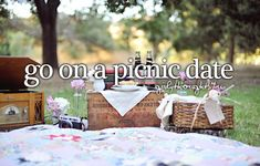 Go on a picnic date. Doesn't have to be expensive to be nice (:
