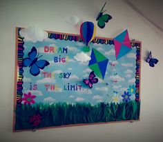 Dream Big , The Sky is the Limit !!   Spring , bulletin boards, kindergarten of Cambridge school , Romania, welcome sunny days, sunny , days, spring time,, butterflies, trees, butterfly, Kites, Dream big