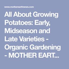 All About Growing Potatoes: Early, Midseason and Late Varieties - Organic Gardening - MOTHER EARTH NEWS