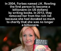 J. K. Rowling knew what it was to have very little in her life prior to Harry Potter and she is sharing what she now has.  Her empathy and compassion and kindness are a solid tribute to her.  Bravo, J.K. Rowling!  The greedy, selfish billionaire elite aren't even fit to shine your shoes! They may have money but they have no class and no heart. comment posted here: https://www.facebook.com/BelieveItOrNot2013/photos/a.460596610683375.1073741832.458919150851121/849265001816532/?type=3&theater