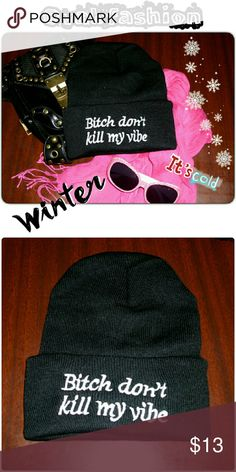 """SUPER THICK """"B**** DON'T KILL MY VIBE"""" BEANIE! Black with white embroidered lettering! Super cute! Very thick, soft stretchy and warm!! Winter is coming!!! Accessories Hats"""