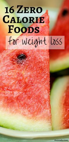 Eat these 16 zero calorie foods for weightloss! These foods will help you burn calories and lose weight quick! avocadu.com/...