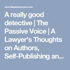A really good detective | The Passive Voice | A Lawyer's Thoughts on Authors, Self-Publishing and Traditional Publishing