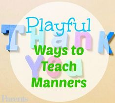 7 playful ways to teach kids manners