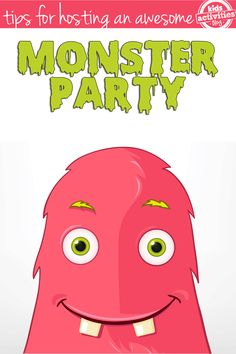 Fun things to do with kids! How To Host An Awesome Monster Party