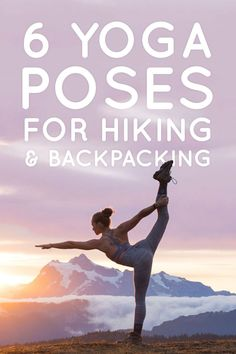 Yoga Practice can benefit hikers and backpackers, keeping them healthy and on the trail.