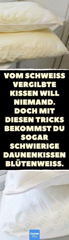 Vom Schweiß vergilbte Kissen will niemand. Doch mit diesen Tricks bekommst du s… No one wants sweaty yellow pillows. But with these tricks you get [.
