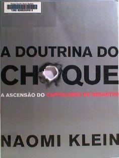 A Doutrina Do Choque. A Ascensão Do Capitalismo Do Desastre por Naomi Klein http://www.amazon.com.br/dp/8520920713/ref=cm_sw_r_pi_dp_5aiVwb0VB5AJR
