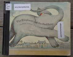 Author: Elfrida Vipont Illustrator:Raymond Briggs Publisher: Coward-MacCann,1969 Ages: 3-5 Themes:elephants, babies, manners, cumulative stories Opening:Once upon a time there was an elephant. ...