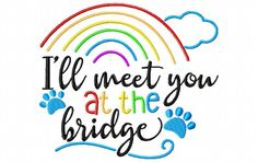 I'll Meet You At The Bridge Pet Memorial Word Art MACHINE EMBROIDERY DESIGN 4X4, 5X7 & 6X10 - Breezy Lane Embroidery