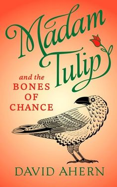 Tome Tender: Madam Tulip and the Bones of Chance by David Ahern (Madam Tulip #3)