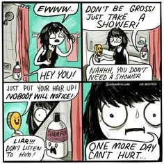 That you can totally go another day without washing your hair. | 19 Delusions We're All Living With