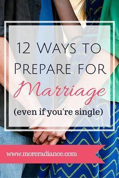 12 ways to prepare for marriage... even if you are single! These 12 things are a must for every young woman!