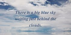 These quotes about the sky will inspire you to look up and stay positive throughout the day. Whether the skies are clear or filled with clouds, there is beauty to be found n the vastness above.