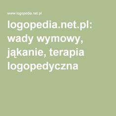logopedia.net.pl: wady wymowy, jąkanie, terapia logopedyczna